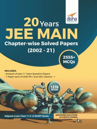 20 Years JEE Main Chapter-Wise Solved Papers(2002-21) 13th Edition PDF