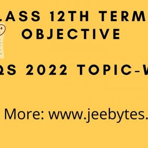 Class 12th Term 1 Objective MCQs 2022 Topic-wise PDF